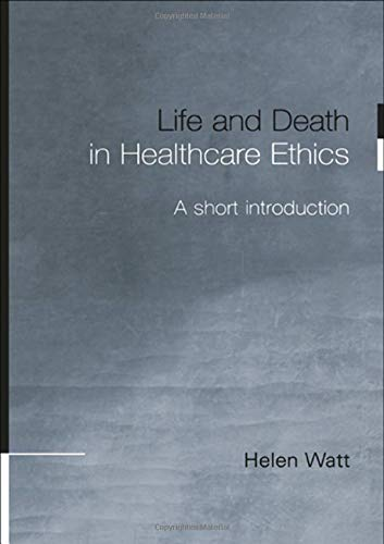 9780415215732: Life and Death in Healthcare Ethics: A Short Introduction