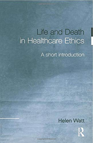 9780415215749: Life and Death in Healthcare Ethics: A Short Introduction