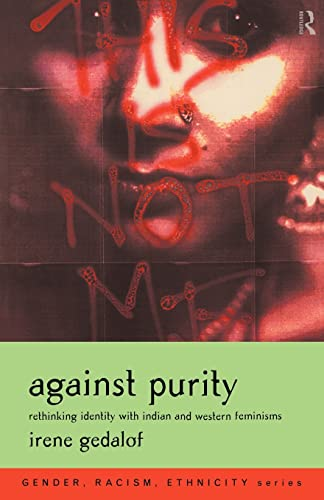 9780415215879: Against Purity: Rethinking Identity with Indian and Western Feminisms (Gender, Racism, Ethnicity)