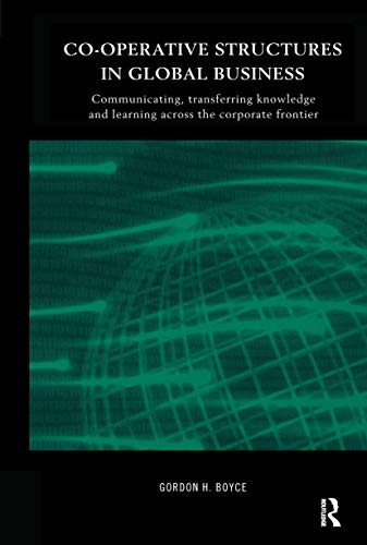 Co-Operative Structures in Global Business : Communicating, Transferring Knowledge and Learning a...