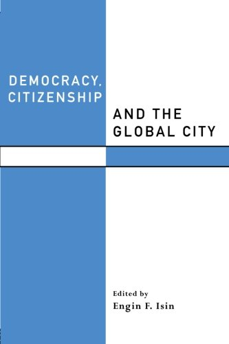 9780415216685: Democracy, Citizenship and the Global City (Routledge Studies in Governance and Change in the Global Era)