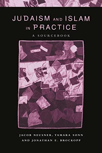 Judaism and Islam in Practice: A Sourcebook: Jonath Brockopp