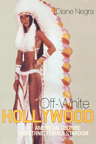 9780415216784: Off-White Hollywood: American Culture and Ethnic Female Stardom