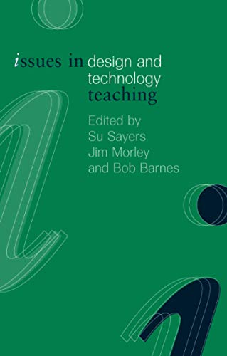 9780415216869: Issues in Design and Technology Teaching (Issues in Teaching Series)