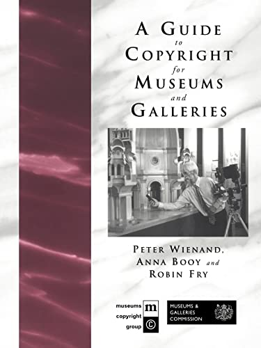 9780415217217: A Guide to Copyright for Museums and Galleries