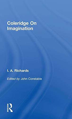 I.A. Richards: Selected Works 1919-1938: Coleridge On Imagination   V 6 (0415217377) by Constable, John; Richards, I. A.