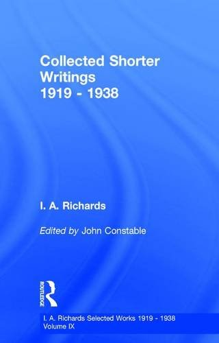 Collected Shorter Writings: Volume 9 (Hardback): I. A. Richards, John Constable