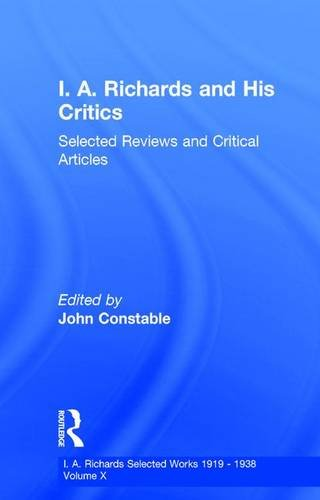 I.A. Richards: Selected Works 1919-1938: I A Richards & His Critics V10 (Richards, I. a. Selections. V. 10.) (0415217415) by Constable, John