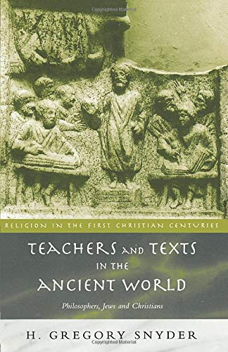 9780415217668: Teachers and Texts in the Ancient World: Philosophers, Jews and Christians (Religion in the First Christian Centuries)