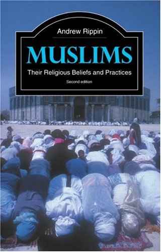9780415217828: Muslims: Their Religious Beliefs and Practices (Library of Religious Beliefs and Practices)