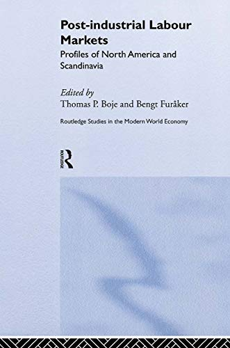 Post-Industrial Labour Markets: Profiles of North America and Scandinavia: Boje, Thomas P. (ed.); ...