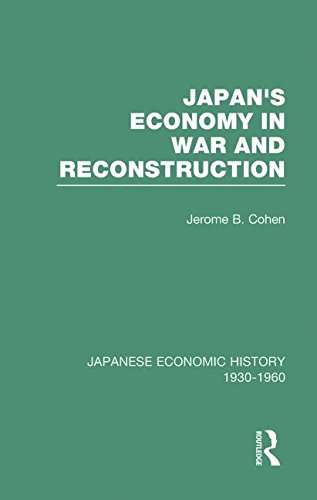 Japan's Economy in War and Reconstruction: Japanese: Jerome Bernard Cohen