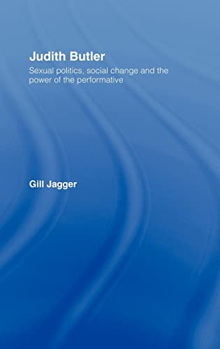 9780415219747: Judith Butler: Sexual Politics, Social Change and the Power of the Performative