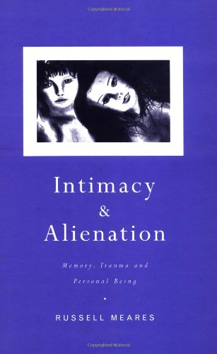 9780415220309: Intimacy and Alienation: Memory, Trauma and Personal Being
