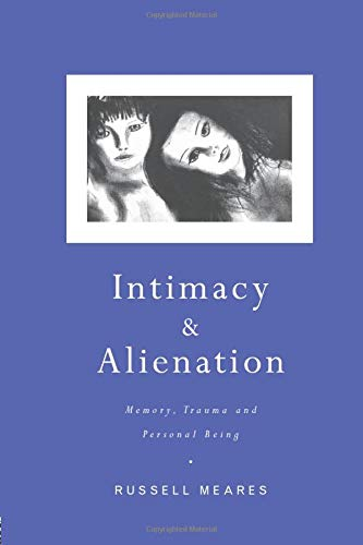 9780415220316: Intimacy and Alienation: Memory, Trauma and Personal Being