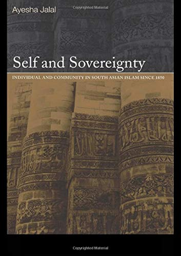 9780415220774: Self and Sovereignty: Individual and Community in South Asian Islam Since 1850