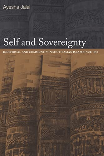 9780415220781: Self and Sovereignty: Individual and Community in South Asian Islam Since 1850
