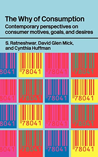 9780415220958: The Why of Consumption: Contemporary Perspectives on Consumer Motives, Goals and Desires (Routledge Interpretive Marketing Research)