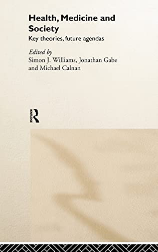 9780415221351: Health, Medicine and Society: Key Theories, Future Agendas