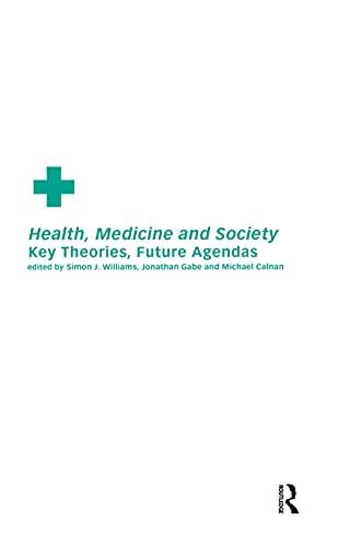9780415221368: Health, Medicine and Society: Key Theories, Future Agendas