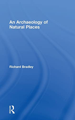 9780415221498: An Archaeology of Natural Places
