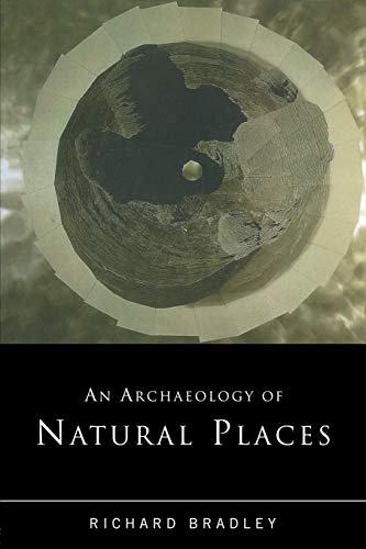 9780415221504: An Archaeology of Natural Places