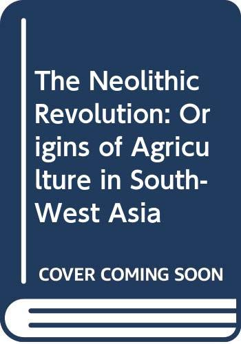 9780415221528: The Neolithic Revolution: Origins of Agriculture in South-West Asia