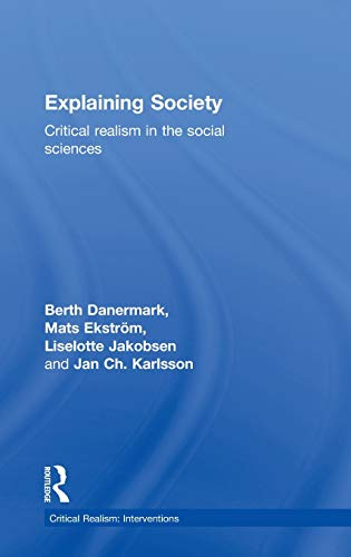 9780415221825: Explaining Society: Critical Realism in the Social Sciences (Critical Realism: Interventions)
