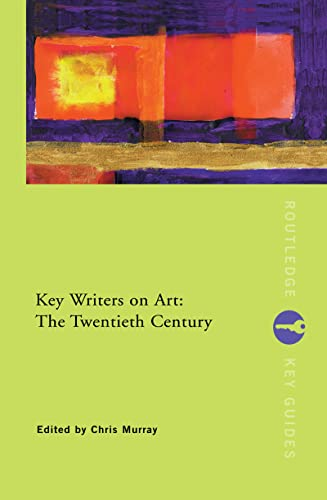 9780415222013: Key Writers on Art: The Twentieth Century (Routledge Key Guides)