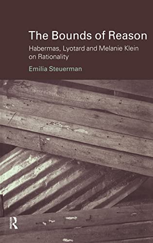 9780415222679: The Bounds of Reason: Habermas, Lyotard and Melanie Klein on Rationality (Problems of Modern European Thought)