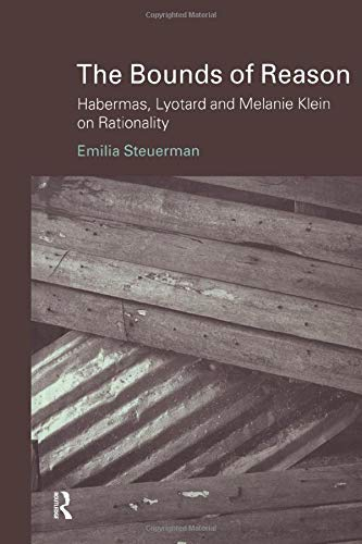 9780415222686: The Bounds of Reason: Habermas, Lyotard and Melanie Klein on Rationality (Problems of Modern European Thought)