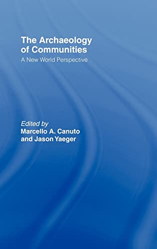 9780415222778: Archaeology of Communities: A New World Perspective