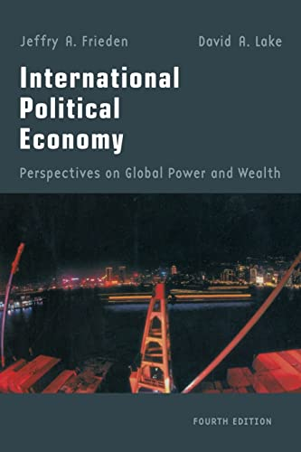 International Political Economy: Perspectives on Global Power: Frieden, Jeffry A.