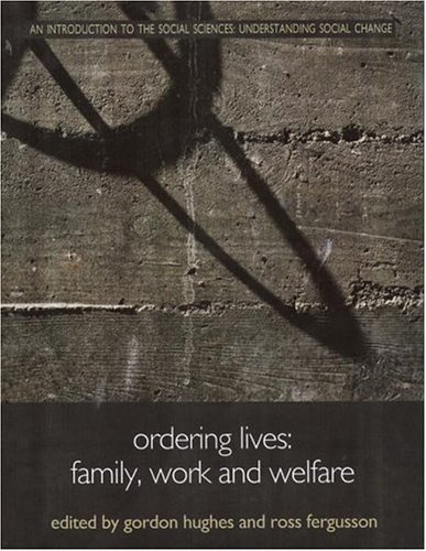 9780415222914: Ordering Lives: Family Work and Welfare (Understanding Social Change)