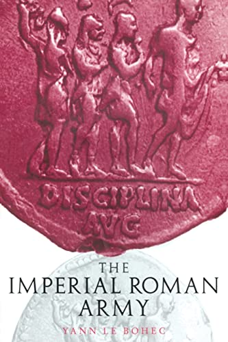 The Imperial Roman Army: Yann Le Bohec