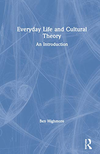 9780415223027: Everyday Life and Cultural Theory: An Introduction