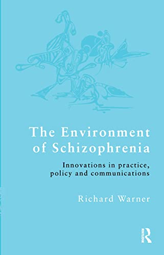 9780415223072: The Environment of Schizophrenia: Innovations in Practice, Policy and Communications