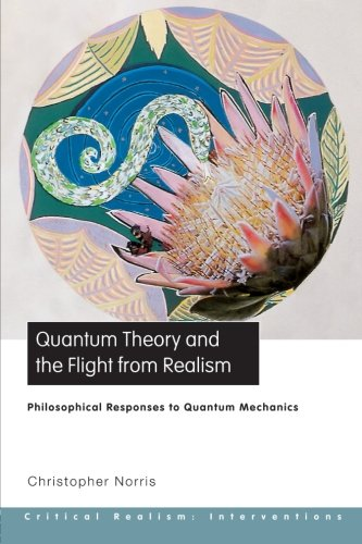 9780415223225: Quantum Theory and the Flight from Realism: Philosophical Responses to Quantum Mechanics (Critical Realism: Interventions)