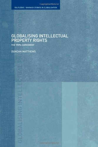9780415223270: Globalising Intellectual Property Rights: The TRIPS Agreement (Routledgewarwick Studies in Gl)