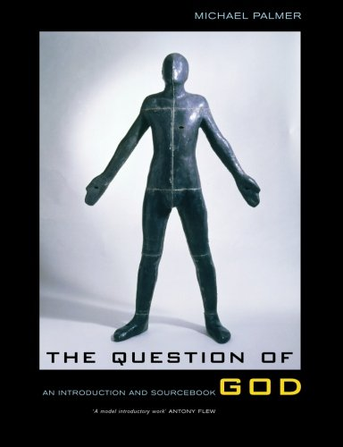 The Question of God: An Introduction and Sourcebook: An Introductory Commentary and Sourcebook: ...