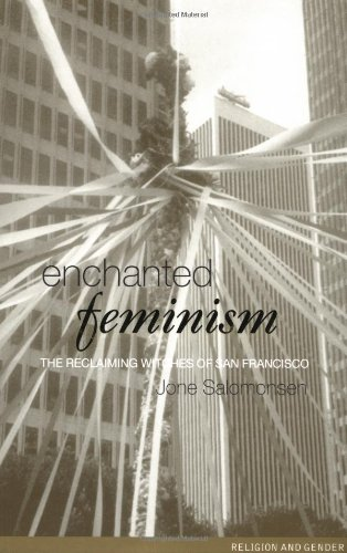 9780415223935: Enchanted Feminism: Ritual, Gender and Divinity Among the Reclaiming Witches of San Francisco