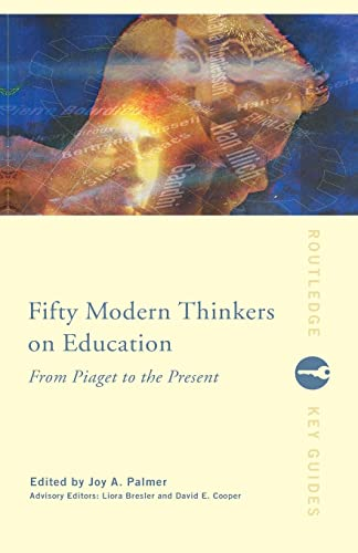 9780415224093: Fifty Modern Thinkers on Education: From Piaget to the Present Day (Routledge Key Guides)