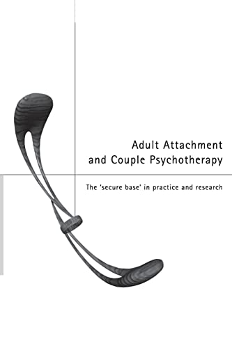 9780415224161: Adult Attachment and Couple Psychotherapy: The 'Secure Base' in Practice and Research