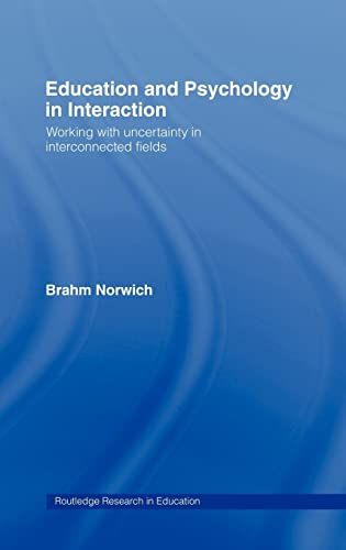 9780415224314: Education and Psychology in Interaction: Working With Uncertainty in Interconnected Fields (Routledge Research in Education)