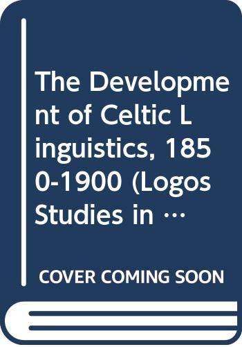 9780415224901: The Development of Celtic Linguistics, 1850-1900