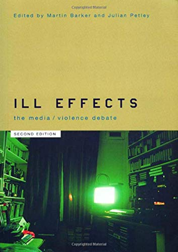 9780415225120: Ill Effects: The Media Violence Debate (Communication and Society)