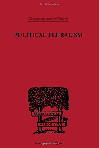 9780415225335: International Library of Philosophy: Political Pluralism: A Study in Contemporary Political Theory