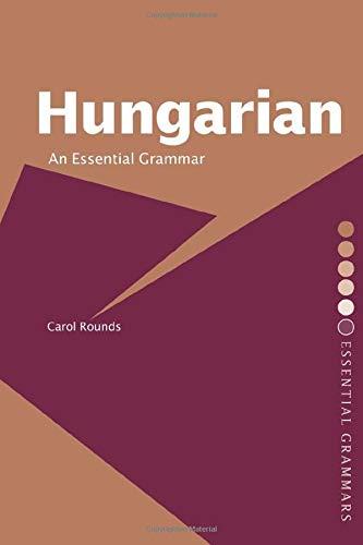 9780415226110: Hungarian: An Essential Grammar (Routledge Essential Grammars)