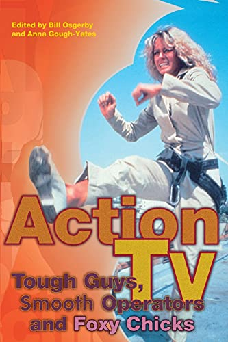 9780415226219: Action TV: Tough-Guys, Smooth Operators and Foxy Chicks