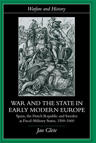 War and the State in Early Modern: Mr. Jan Glete